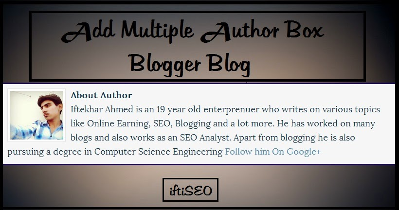 How to Add Multiple Author Bio Box in your Blogger Blog