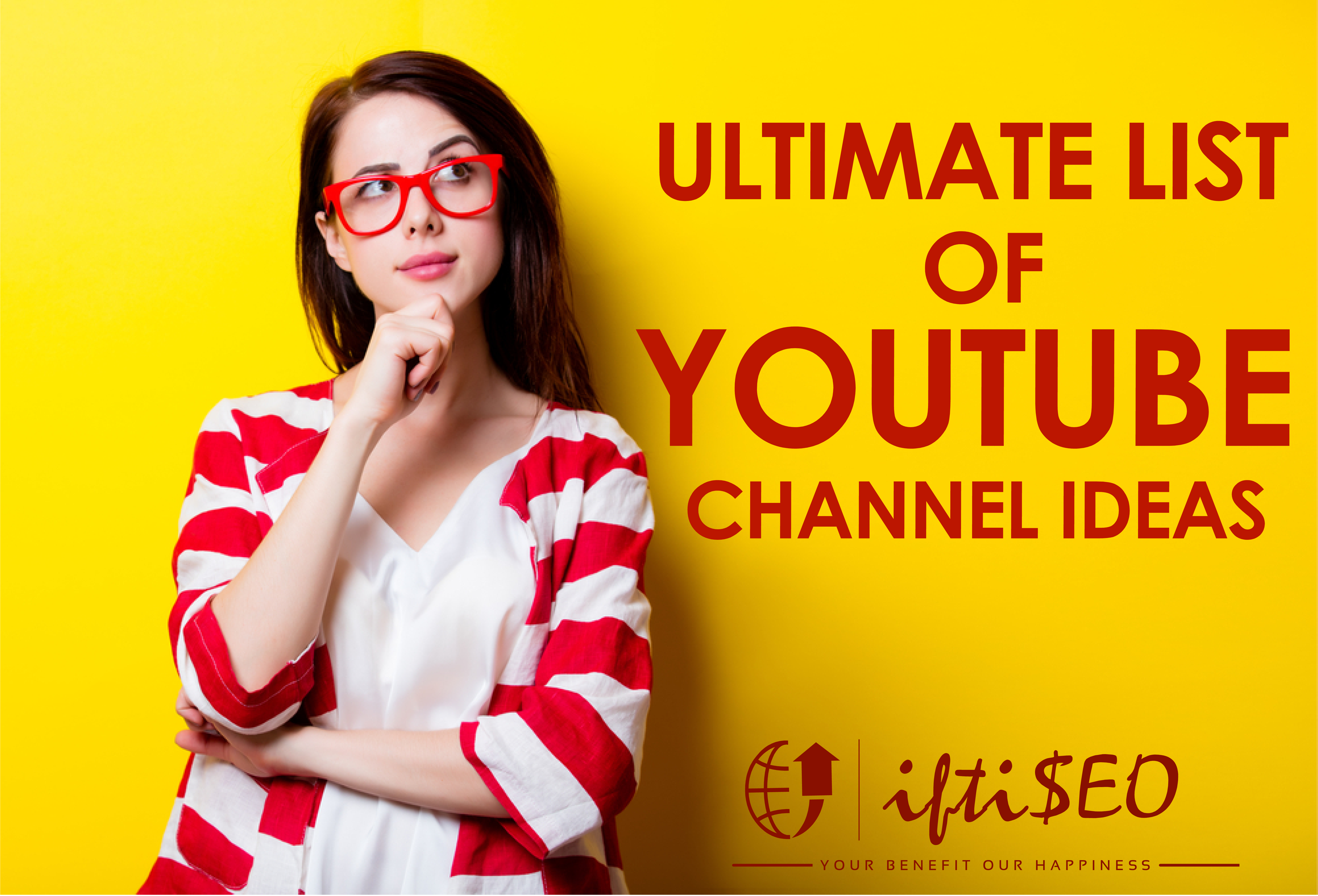 Ultimate List of YouTube Channel & Video Ideas   iftiSEO